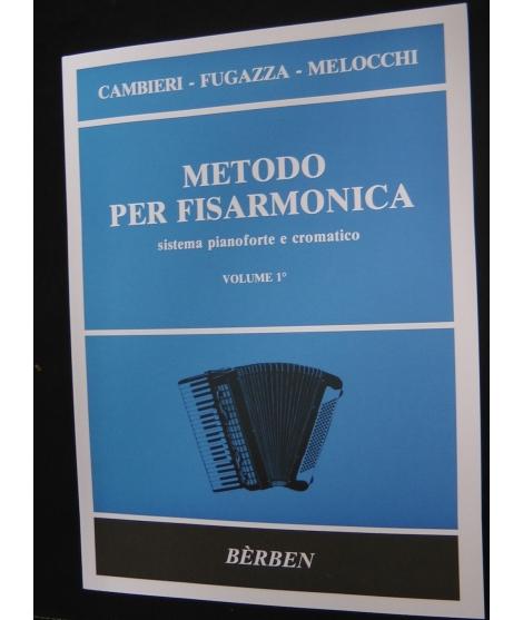 CAMBIERI / FUGAZZA / MELOCCHI -METODO SISTEMA PIANOFORTE E CROMATICO -VOLUME 1°