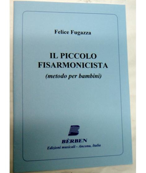 METODO METODI  PER FISARMONICA 794 FELICE FUGAZZA -IL PICCOLO FISARMONICISTA