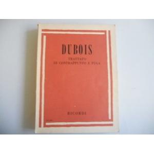 Dubois - Trattato di contrappunto e fuga - Edizioni Ricordi