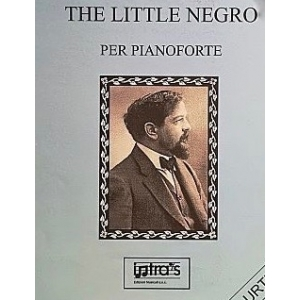 DEBUSSY - THE LITTLE NEGRO PER PIANOFORTE