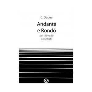 Andante E Rondò Casa Editrice: Scomegna ediz musicali Compositore: Decker Categoria: tromba e piano