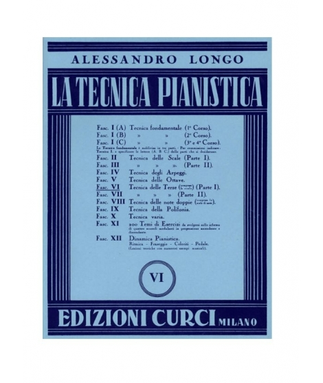LONGO : LA TECNICA PIANISTICA FASCICOLO VI TECNICA DELLE TERZE (PARTE PRIMA) CURCI