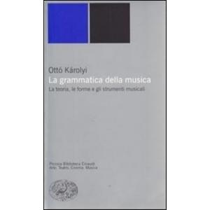La grammatica della musica Ottó Károlyi