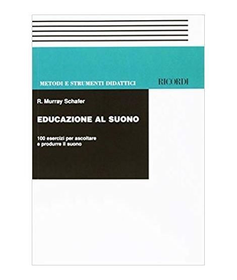 Educazione al suono. 100 esercizi per ascoltare e produrre il suono