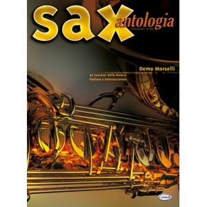 Sax Antologia (Strumenti in Sib)  97 successi della musica italiana ed internazionale. A cura di Demo Morselli