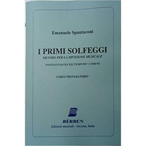 E. SPANTACONI - I PRIMI SOLFEGGI - metodo per la divisione musicale – BERBEN